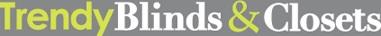 Trendy Blinds & Closets
